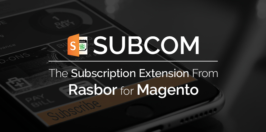 Rasbor_Subcom_The_Subcription_Commerce_Extension_for_Magento