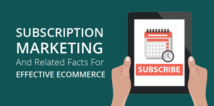 Rasbor_Subscription_Marketing_And_Related_Facts_For_Effective_Ecommerce