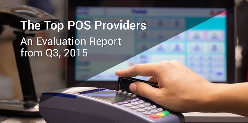 The_Top_POS_Providers_An_Evaluation_Report_from_Q3_2015
