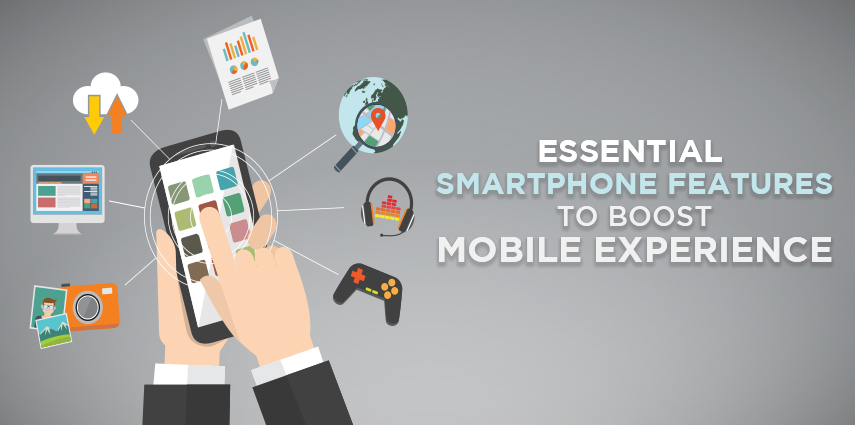 Rasbor_ESSENTIAL_SMARTPHONE_FEATURES_TO_BOOST_MOBILE_EXPERIENCE